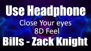 Use Headphone | BILLS   ZACK KNIGHT | 8D Audio With 8D Feel