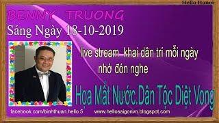 Benny Truong Truc Tiep( Sáng  Ngày 18-10-2019