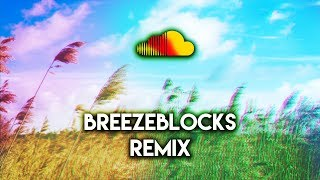 Breezeblocks (SoundCloud Remix)