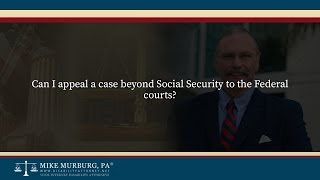 Video thumbnail: Can I appeal a case beyond Social Security to the federal courts?