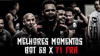 Melhores Momentos - BOT 69 X 71 FRA | NBB 2018-2019