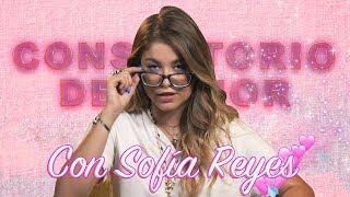 El Consultorio del Amor con Sofía Reyes
