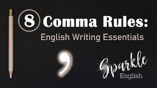 8 Comma Rules   How to Use Commas   English Writing Essentials