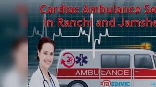 Get High-Level ICU Support Ambulance Service in Ranchi by Medivic