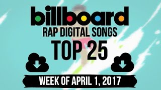 Top 25 - Billboard Rap Songs | Week of April 1, 2017 | Download-Charts