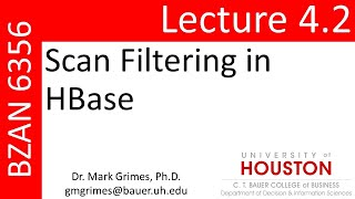 BZAN 6356 Lecture 4.2: Scan Filtering in HBase