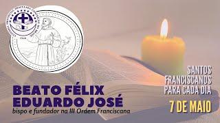 07/05 | Beato Félix Eduardo José | Franciscanos Conventuais