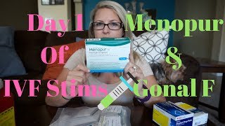 IVF Day 1 of injections- Menopur and Gonal F