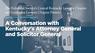 Click to play: A Conversation with Kentucky's Attorney General and Solicitor General
