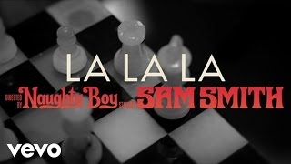 Naughty Boy - La La La (Official Audio)  ft. Sam Smith