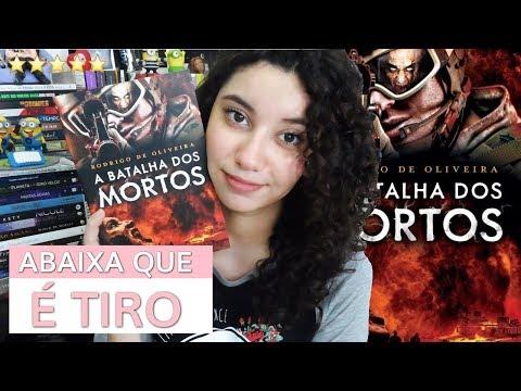 A BATALHA DOS MORTOS, de Rodrigo De Oliveira ? RESENHA ? Série: As Crônicas Dos Mortos #2