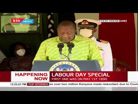 President Uhuru Kenyatta's [FULL] Speech during Labour Day Celebrations at State House
