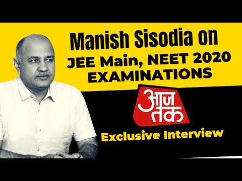 Manish Sisodia on JEE Main, NEET 2020 Exams | Aaj Tak Exclusive Interview