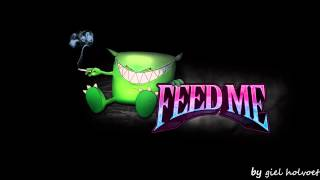 Feed Me high noon
