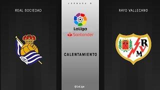 Calentamiento Real Sociedad vs Rayo Vallecano
