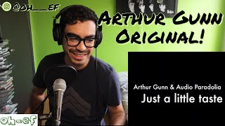 Arthur Gunn & Audio Paradolia | Just A Little Taste | Reaction #ArthurGunn #Justalittletaste