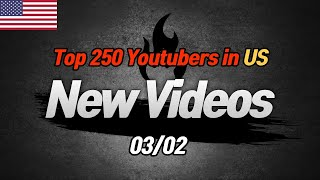 Top 250 Youtubers in US [New Vidoes] (03/02)