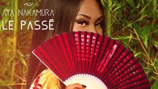 Aya Nakamura   Le Passé (Audio Officiel)
