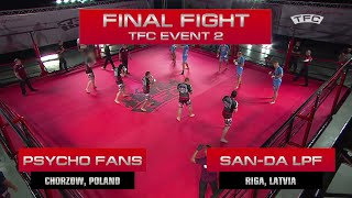 Final Fight of the TFC Event 2 San-da LPF (Riga, Latvia) vs Psycho Fans (Chorzow, Poland)