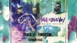Banda Alternativa- Pinguiton ( Version 2017 )