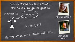Chalk Talk: High-Performance Motor Control Solutions Through Integration
