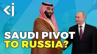 Is SAUDI pivoting towards RUSSIA? - KJ Vids