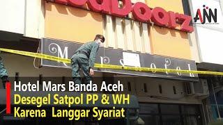 Langgar Syariat Islam, Hotel Mars Banda Aceh Disegel Satpol PP & WH