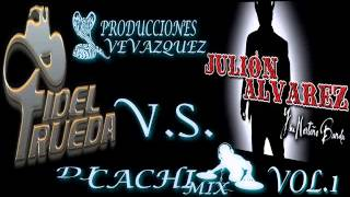 FIDEL RUEDA VS JULION ALVAREZ / VOL.1 2015 REMIX