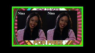 How To Vote For NINA In Big Brother Naija For Free On The Website And SMS | Big Brother Naija: Do...