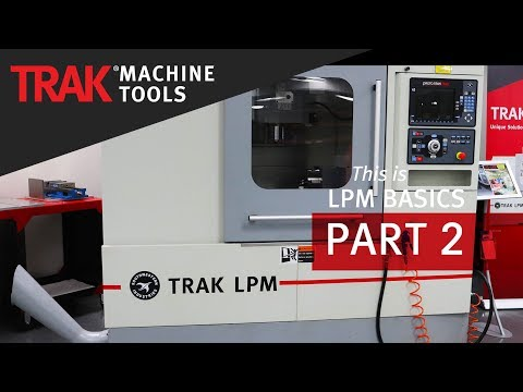 TRAK LPM | ProtoTRAK PMX CNC | VMC Basic Programming [Part 2]