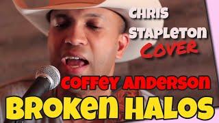 Chris Stapleton   Broken Halos   Coffey Anderson (Cover)