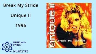 Break My Stride - Unique II 1996 HQ Lyrics MusiClypz