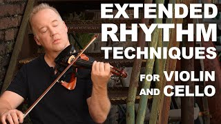 Extended Rhythmic Techniques for Violin and Cello