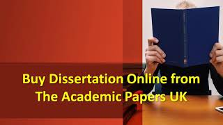 Buy Dissertation Online from The Academic Papers UK