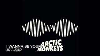 Arctic Monkeys- I Wanna Be Yours (3D AUDIO; WEAR HEADPHONES)