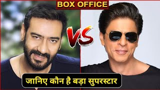 Ajay Devgan vs Shahrukh Khan | Box Office Clash Report | Ajay Devgan Movies | Shahrukh Khan Movies