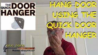 Hang door using the quick door hanger