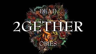 Dead Obies - 2gether (audio)