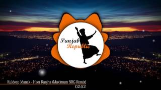 Kuldeep Manak - Heer Ranjha (Maximum NRG Remix)