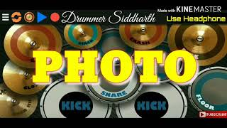 Photo (Drum Cover) | Karan Sehmbi, Goldboy, Tanishk Bagchi | Luka Chuppi | Covered by Siddharth