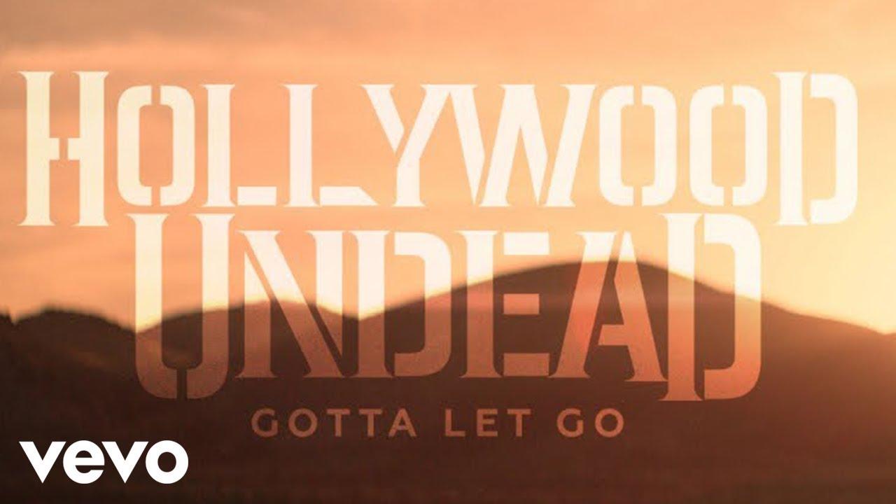 Hollywood Undead — Gotta Let Go