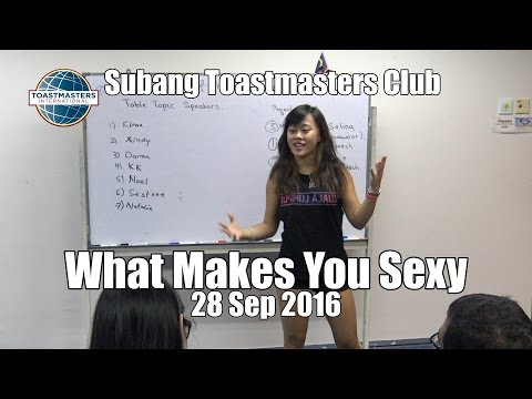 What Makes You Sexy (Subang Toastmasters)