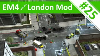 Emergency 4 - London Mod Continuous Gameplay - Ep.25 - London Mod v1.3