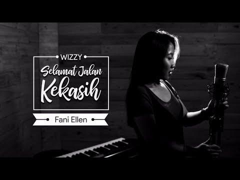 Wizzy - Selamat Jalan Kekasih   Ost. Si Doel The Movie   COVER by Fani Ellen