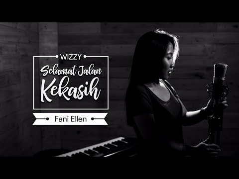 Wizzy - Selamat Jalan Kekasih | Ost. Si Doel The Movie | COVER By Fani Ellen - Christofani Ellen