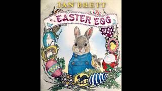 The Easter Egg By Jan Brett Read Aloud