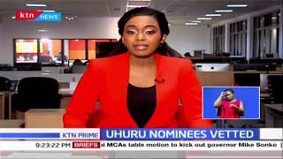 Mutahi Kagwe among other Cabinet Nominees vetted