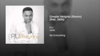Greater Heights (Remix) (feat. Jada)