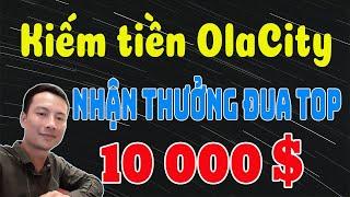 Kiếm tiền với Ola City   Tham gia Ola City Top Leader kiếm 10 000$