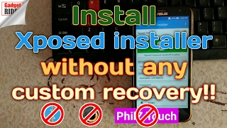 How To Install Xposed Framework Without Custom Recovery!!
